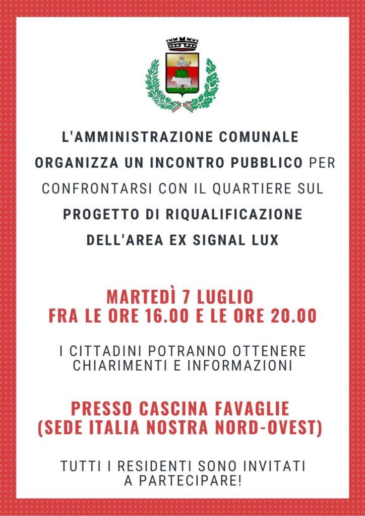 L'Amministrazione comunale organizza un incontro pubblico per presentare ai residenti del quartiere l'intervento di recupero dell'area ex Signal Lux. L'incontro si terrà martedì 7 luglio dalle 16 alle 20 presso Cascina Favaglie, sede di Italia nostra.