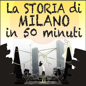 LA STORIA DI MILANO IN 50 MINUTI – spettacolo teatro di strada
